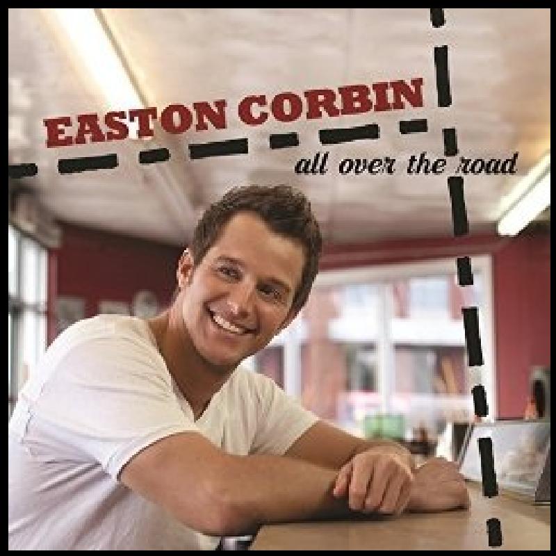 Easton Corbin CD-  All Over The Road